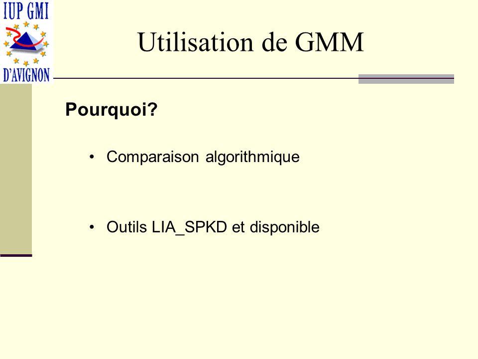 Utilisation de GMM Pourquoi Comparaison algorithmique