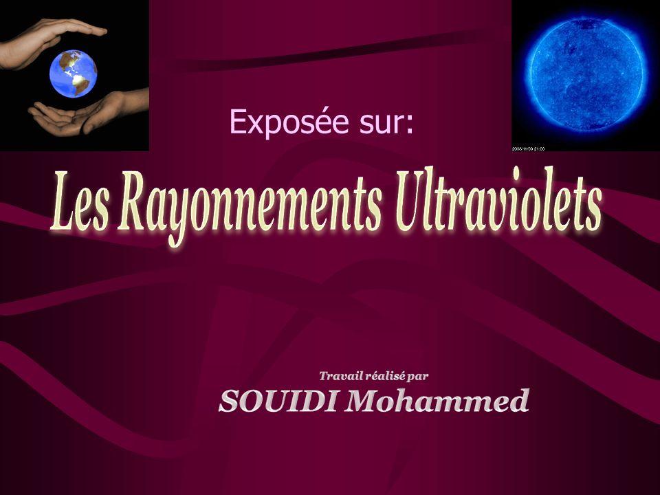 Les Rayonnements Ultraviolets Travail réalisé par SOUIDI Mohammed