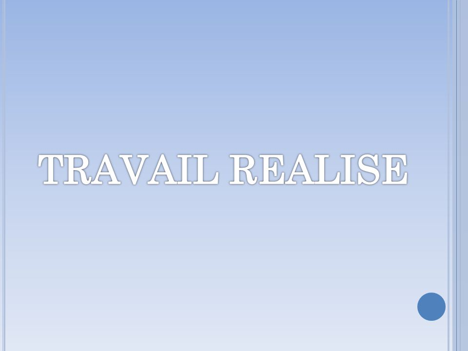 TRAVAIL REALISE