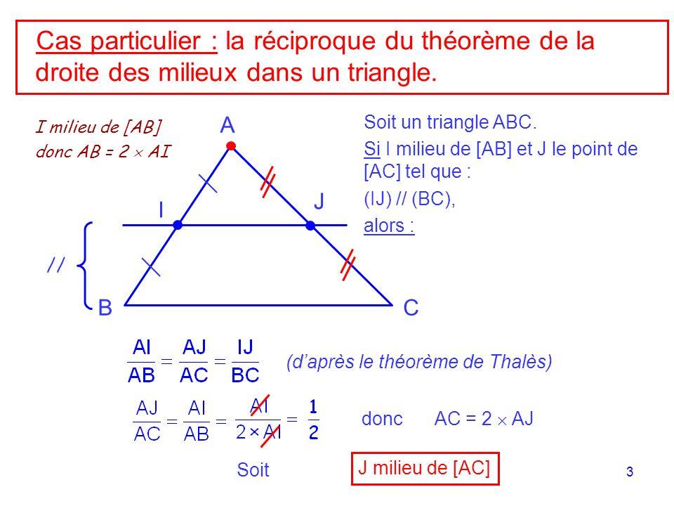 Cas particulier : la réciproque du théorème de la droite des milieux dans un triangle.