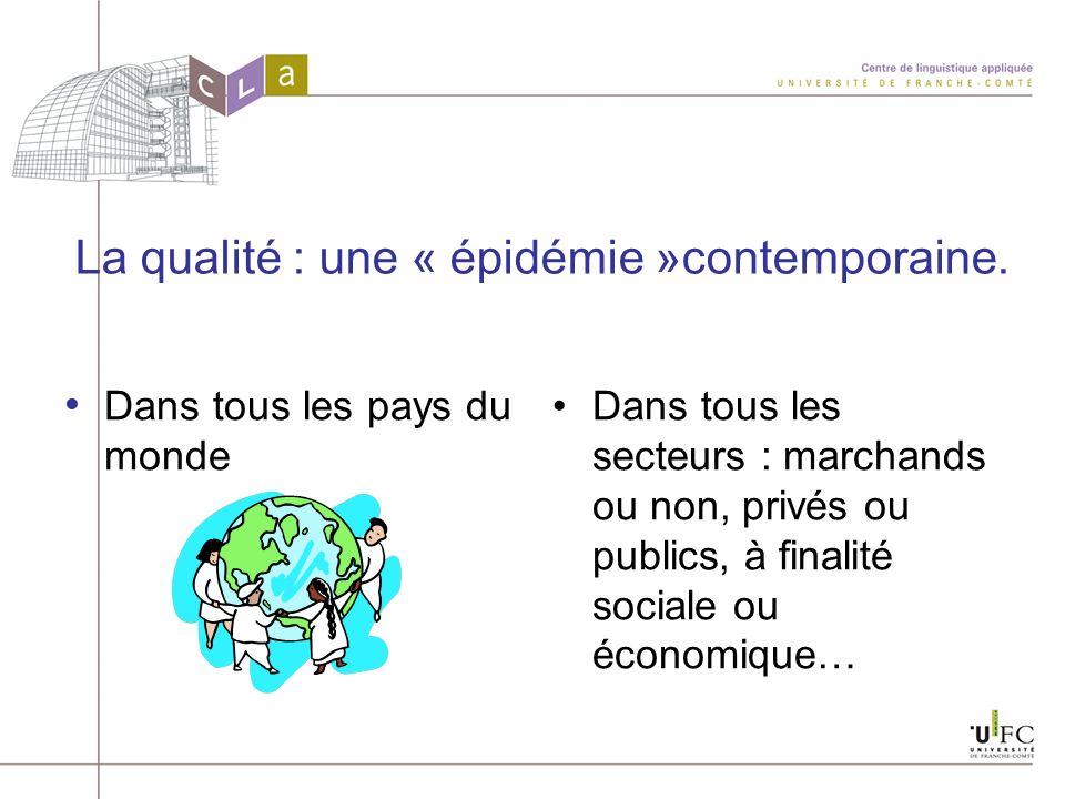La qualité : une « épidémie »contemporaine.