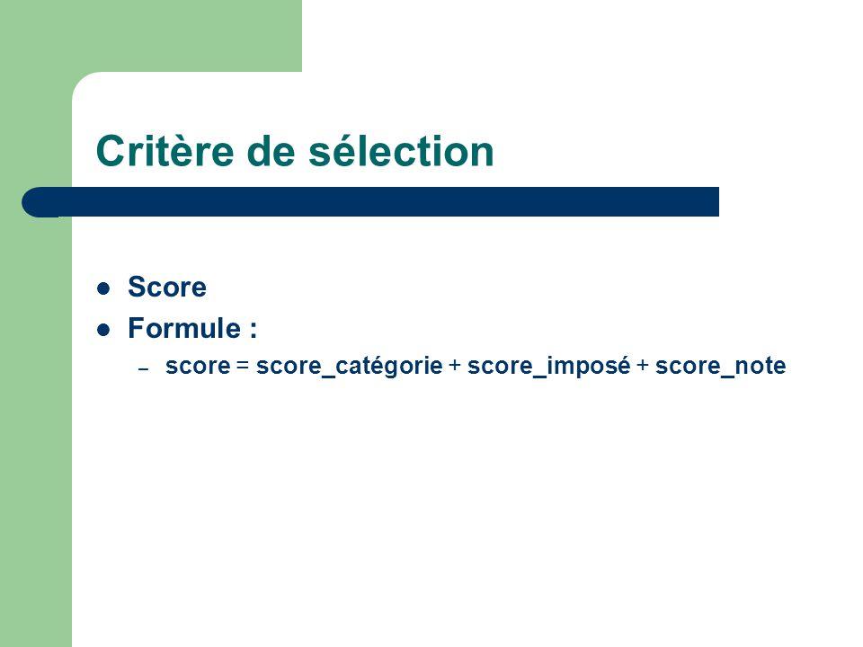Critère de sélection Score Formule :
