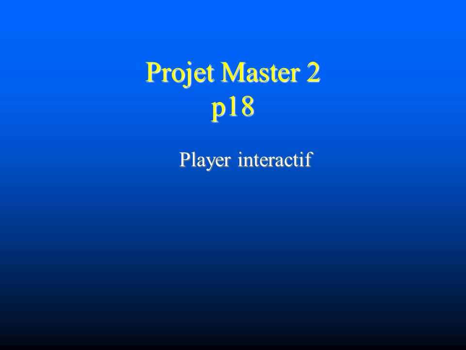 Projet Master 2 p18 Player interactif