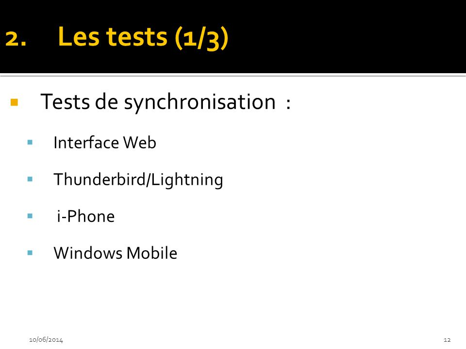 Les tests (1/3) Tests de synchronisation : Interface Web