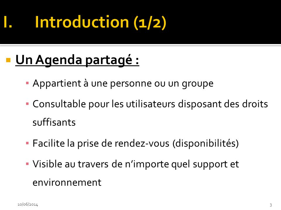 Introduction (1/2) Un Agenda partagé :