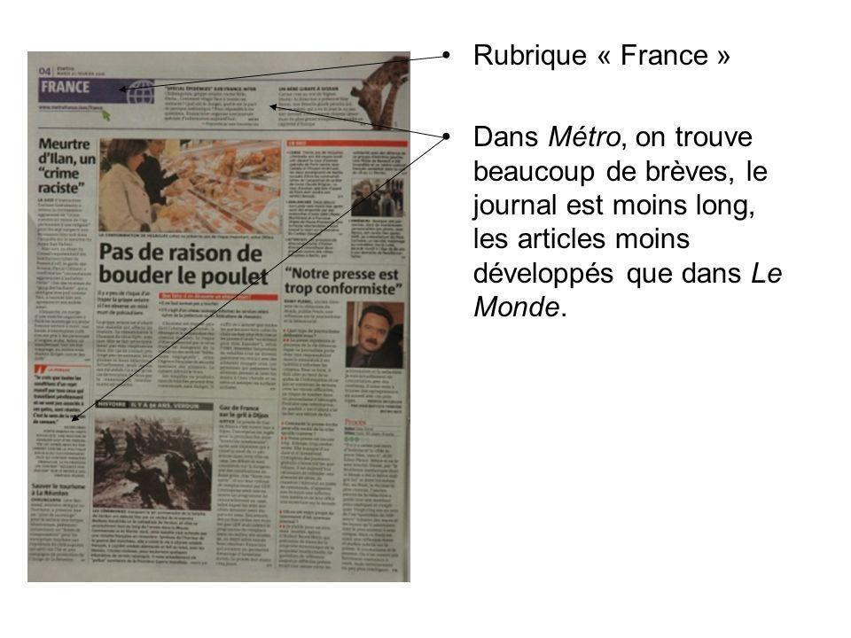 Rubrique « France » Dans Métro, on trouve beaucoup de brèves, le journal est moins long, les articles moins développés que dans Le Monde.