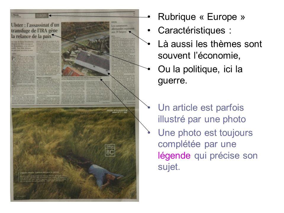 Rubrique « Europe » Caractéristiques : Là aussi les thèmes sont souvent l'économie, Ou la politique, ici la guerre.