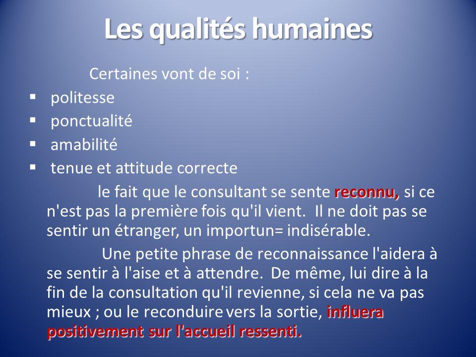 Les qualités humaines Certaines vont de soi : politesse ponctualité