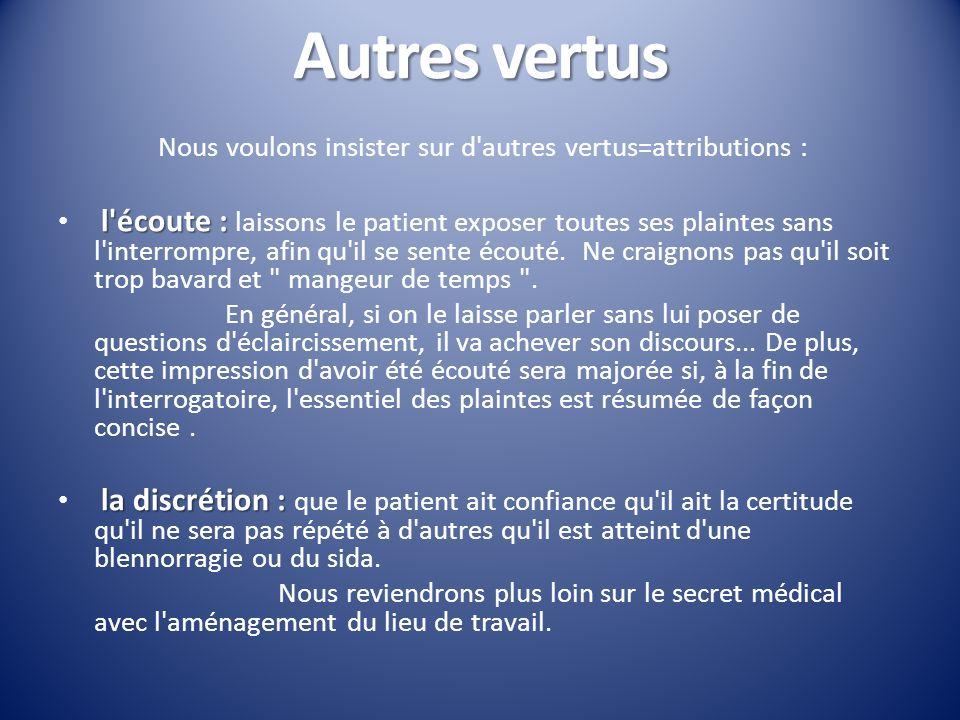 Autres vertus Nous voulons insister sur d autres vertus=attributions :