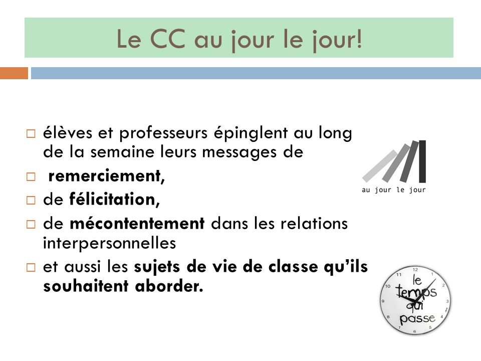 Le CC au jour le jour!élèves et professeurs épinglent au long de la semaine leurs messages de. remerciement,
