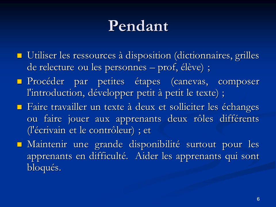Pendant Utiliser les ressources à disposition (dictionnaires, grilles de relecture ou les personnes – prof, élève) ;