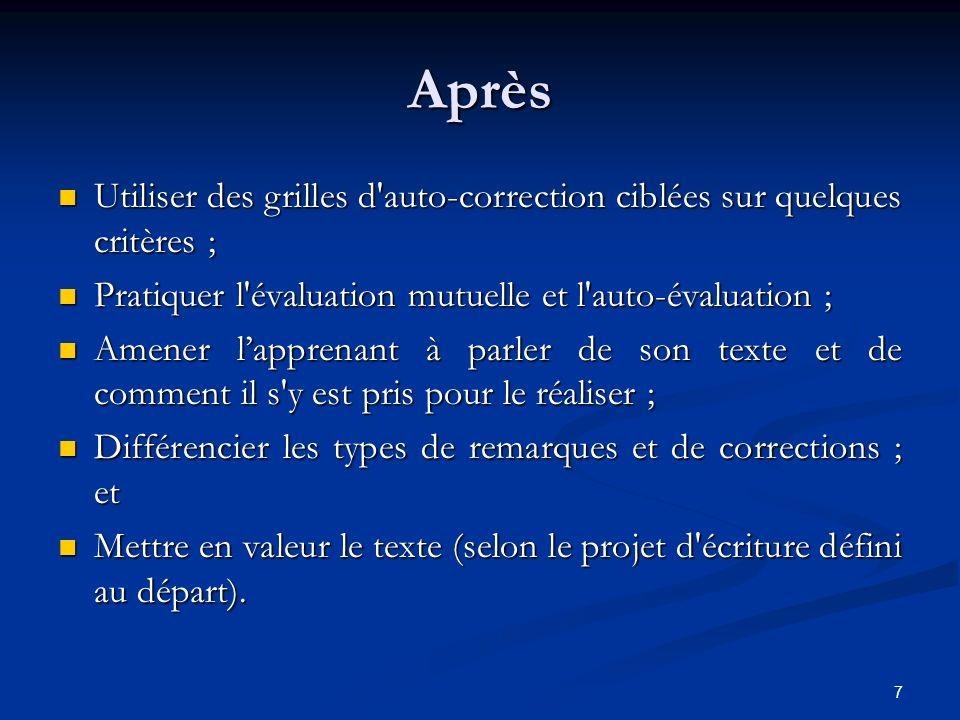 Après Utiliser des grilles d auto-correction ciblées sur quelques critères ; Pratiquer l évaluation mutuelle et l auto-évaluation ;