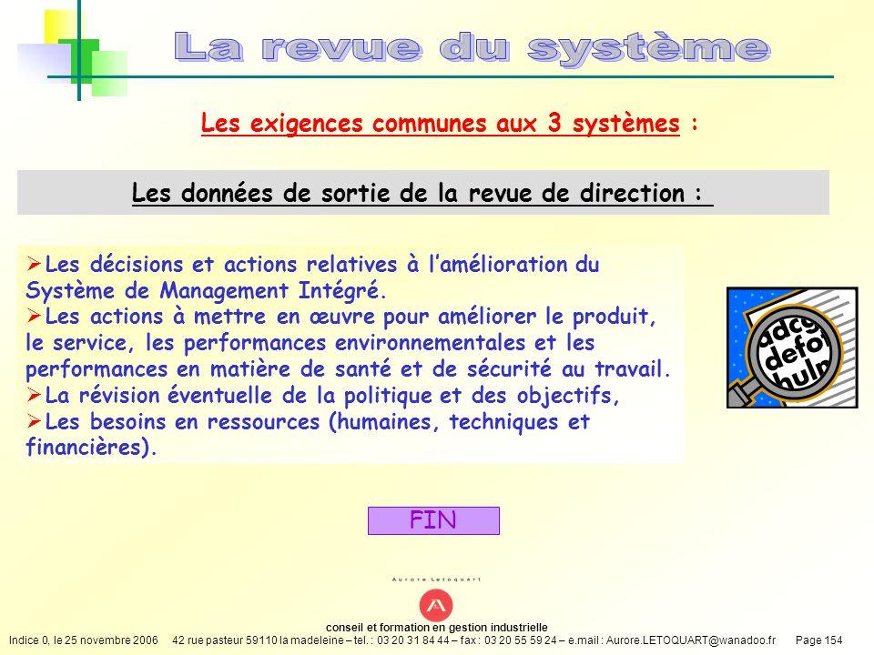 La revue du système Les exigences communes aux 3 systèmes :