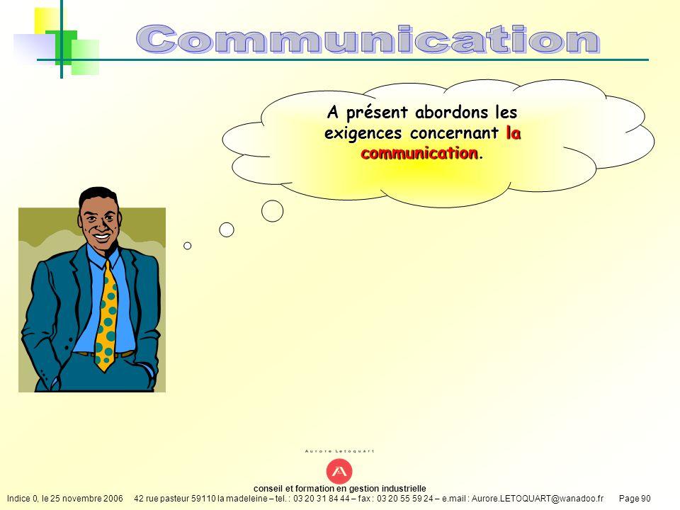 A présent abordons les exigences concernant la communication.