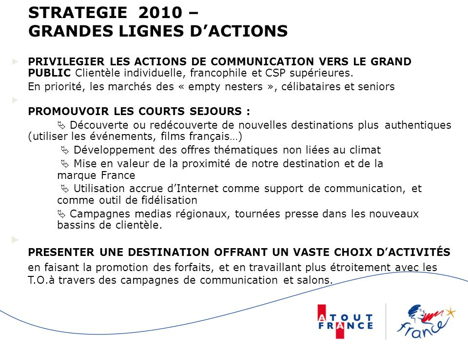 STRATEGIE 2010 – GRANDES LIGNES D'ACTIONS