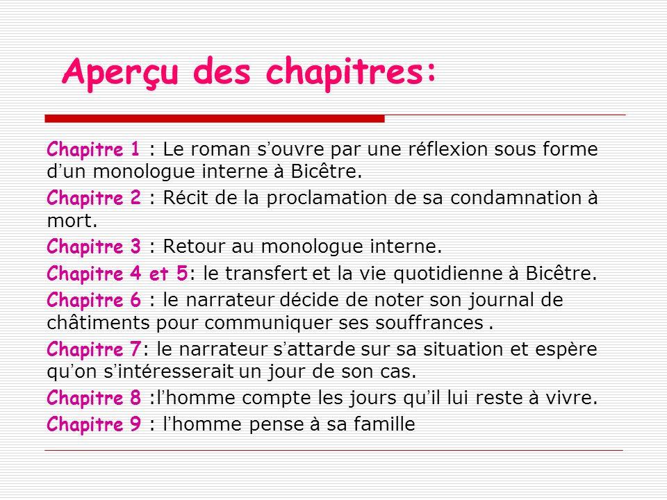 Aperçu des chapitres: Chapitre 1 : Le roman s'ouvre par une réflexion sous forme d'un monologue interne à Bicêtre.