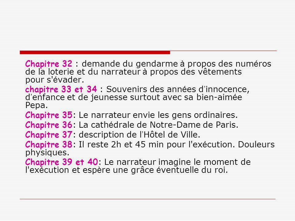 Chapitre 32 : demande du gendarme à propos des numéros de la loterie et du narrateur à propos des vêtements pour s évader.