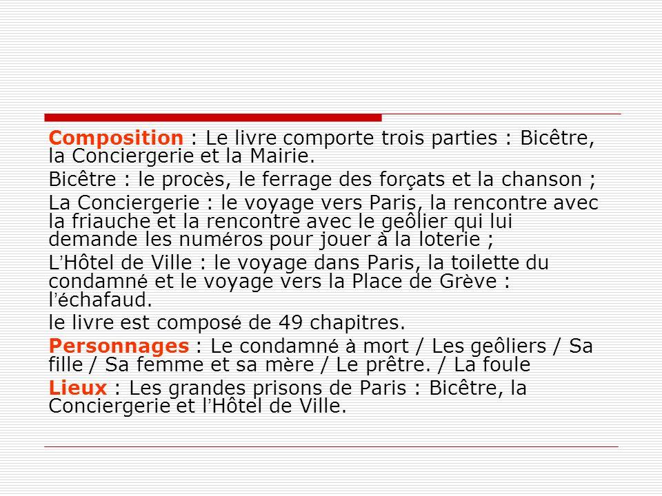 Composition : Le livre comporte trois parties : Bicêtre, la Conciergerie et la Mairie.