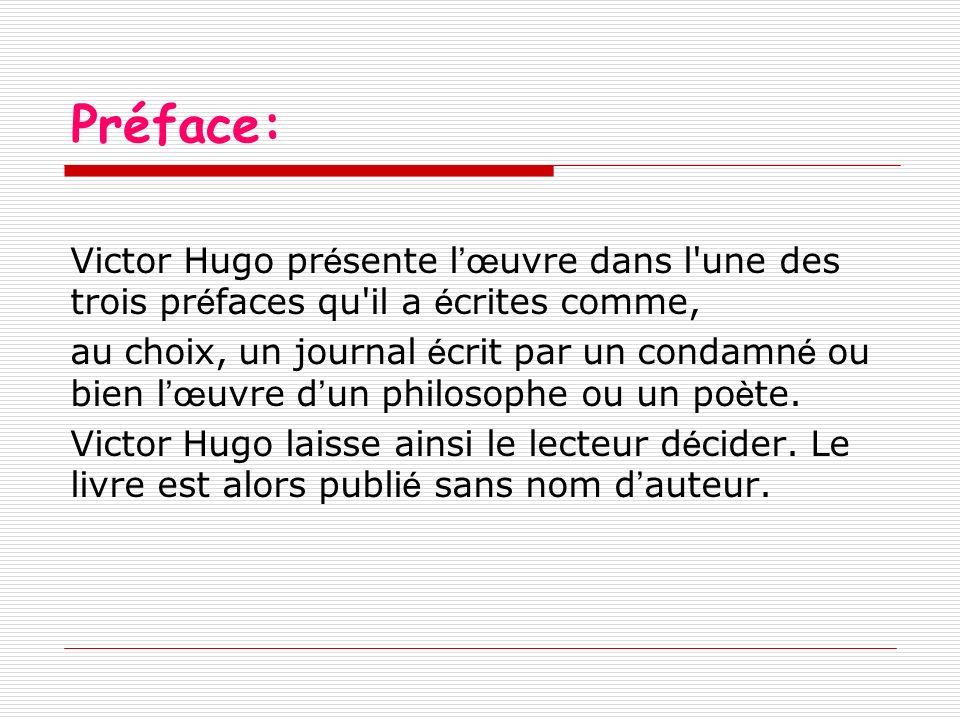 Préface: Victor Hugo présente l'œuvre dans l une des trois préfaces qu il a écrites comme,