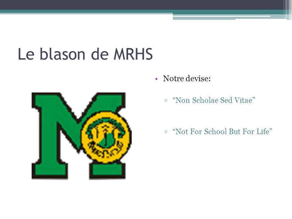 Le blason de MRHS Notre devise: Non Scholae Sed Vitae