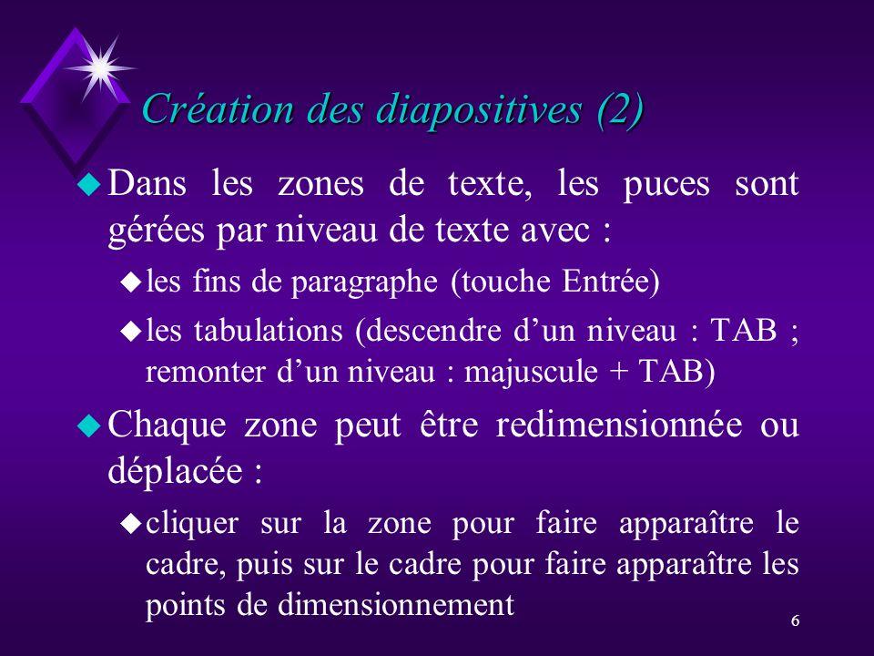 Création des diapositives (2)
