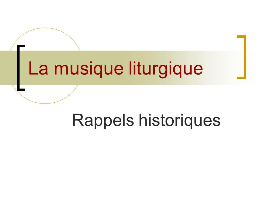 La musique liturgique Rappels historiques
