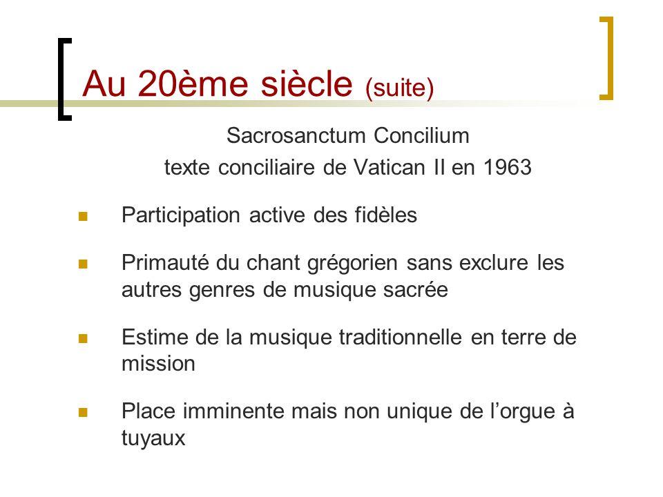 Au 20ème siècle (suite) Sacrosanctum Concilium