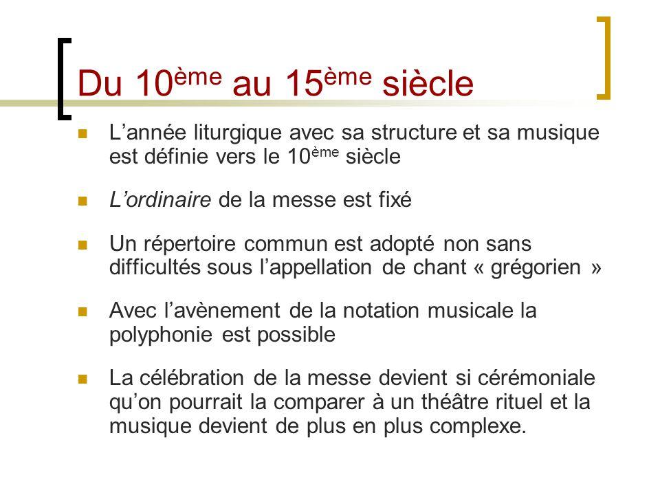 Du 10ème au 15ème siècle L'année liturgique avec sa structure et sa musique est définie vers le 10ème siècle.