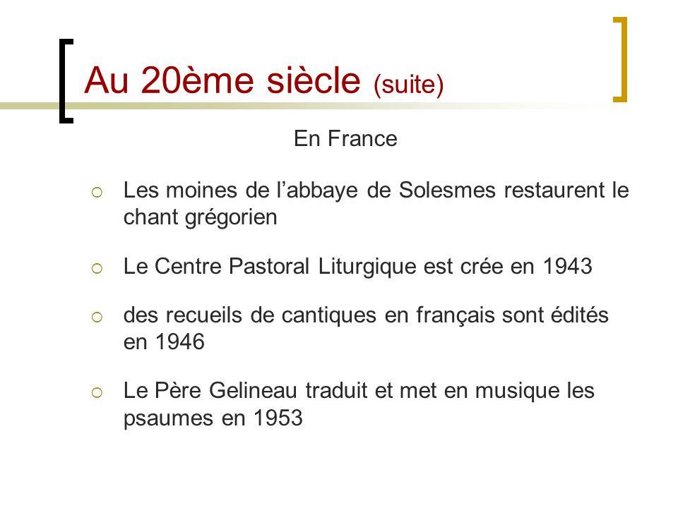 Au 20ème siècle (suite) En France