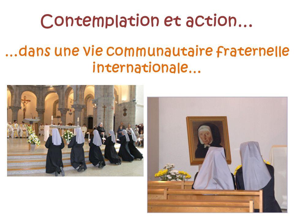 Contemplation et action… …dans une vie communautaire fraternelle internationale…