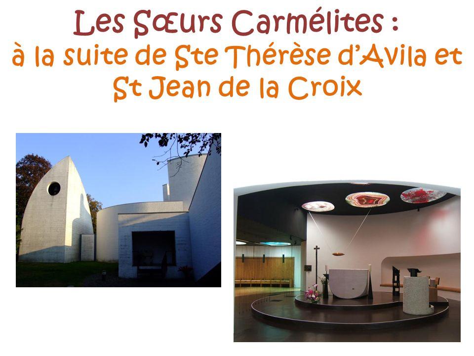Les Sœurs Carmélites : à la suite de Ste Thérèse d'Avila et St Jean de la Croix