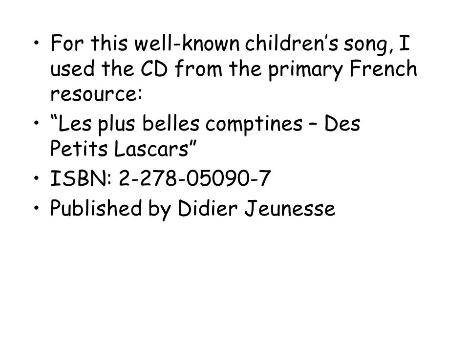For this well-known children's song, I used the CD from the primary French resource: