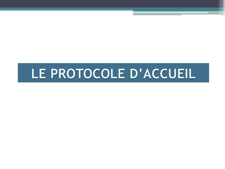 LE PROTOCOLE D'ACCUEIL