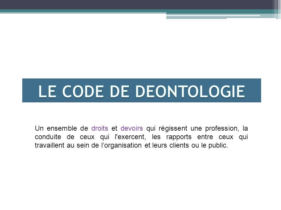 LE CODE DE DEONTOLOGIE