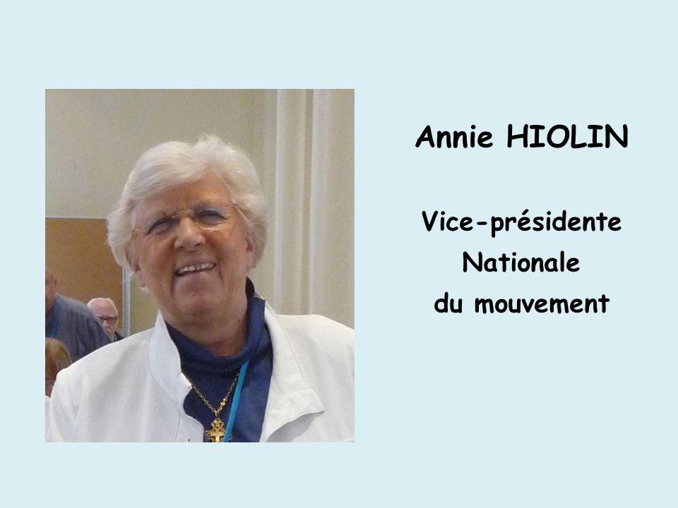 Annie HIOLIN Vice-présidente Nationale du mouvement