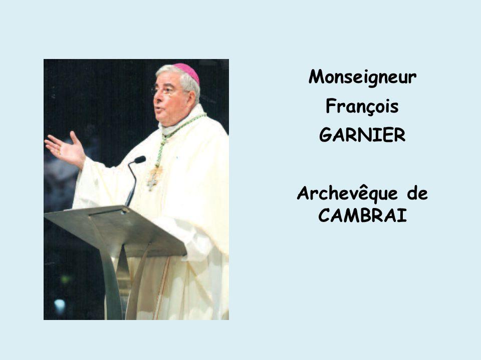 Monseigneur François GARNIER Archevêque de CAMBRAI