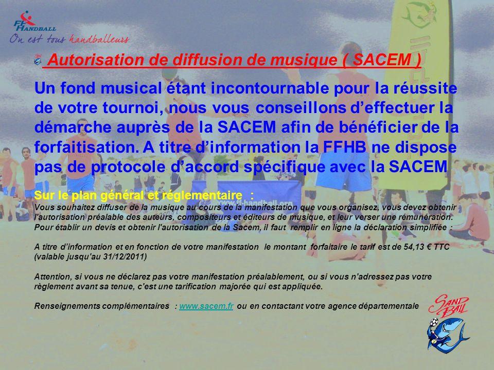 Autorisation de diffusion de musique ( SACEM ) Un fond musical étant incontournable pour la réussite de votre tournoi, nous vous conseillons d'effectuer la démarche auprès de la SACEM afin de bénéficier de la forfaitisation.