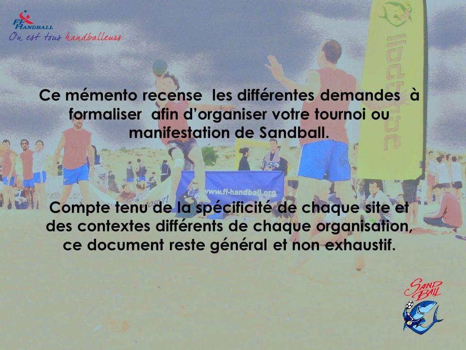 Ce mémento recense les différentes demandes à formaliser afin d'organiser votre tournoi ou manifestation de Sandball.