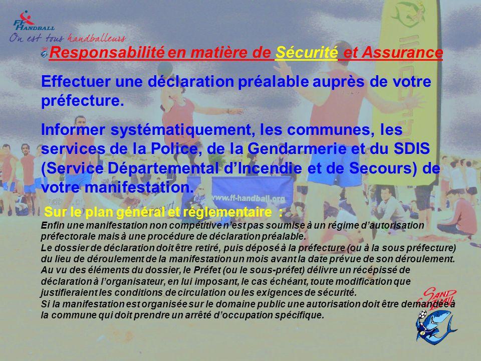 Responsabilité en matière de Sécurité et Assurance Effectuer une déclaration préalable auprès de votre préfecture.