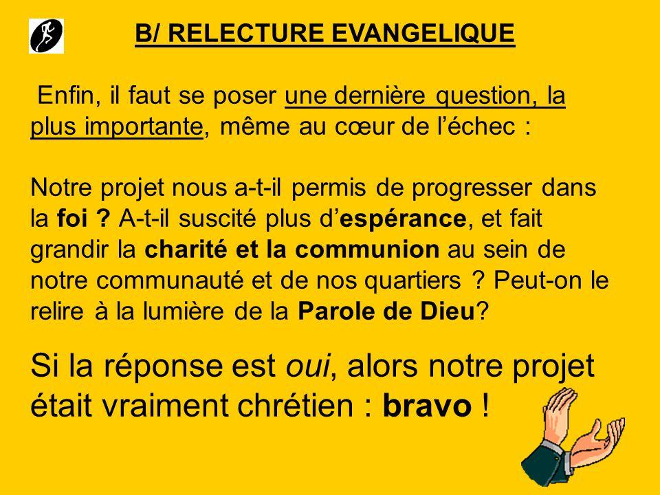 B/ RELECTURE EVANGELIQUE
