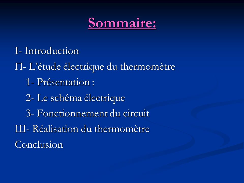 Sommaire: I- Introduction П- L'étude électrique du thermomètre
