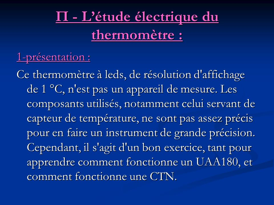 П - L'étude électrique du thermomètre :