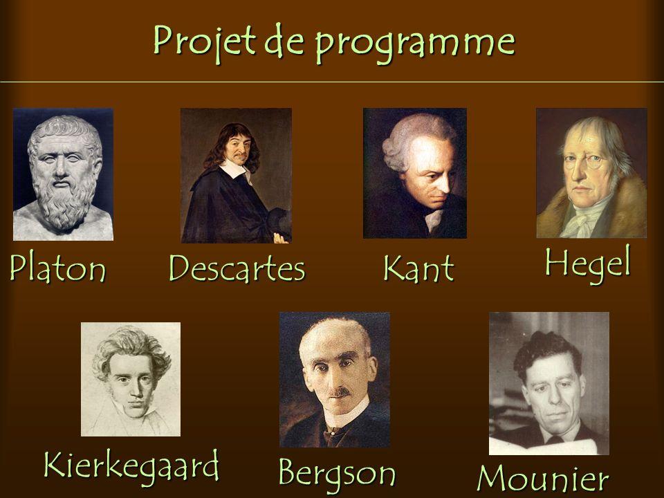 Projet de programme Hegel Platon Descartes Kant Kierkegaard Bergson