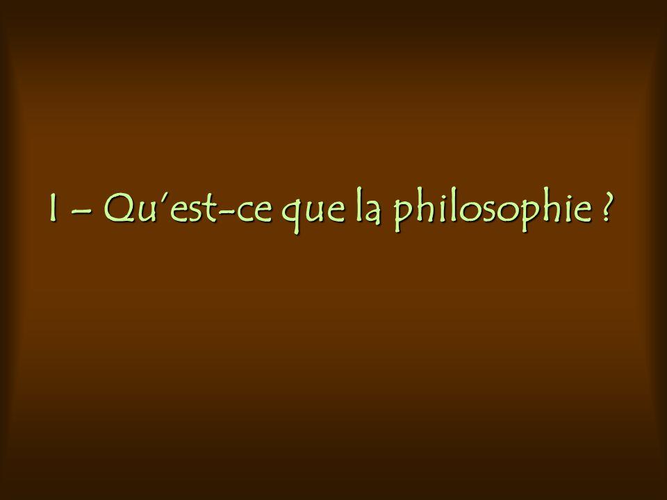 I – Qu'est-ce que la philosophie