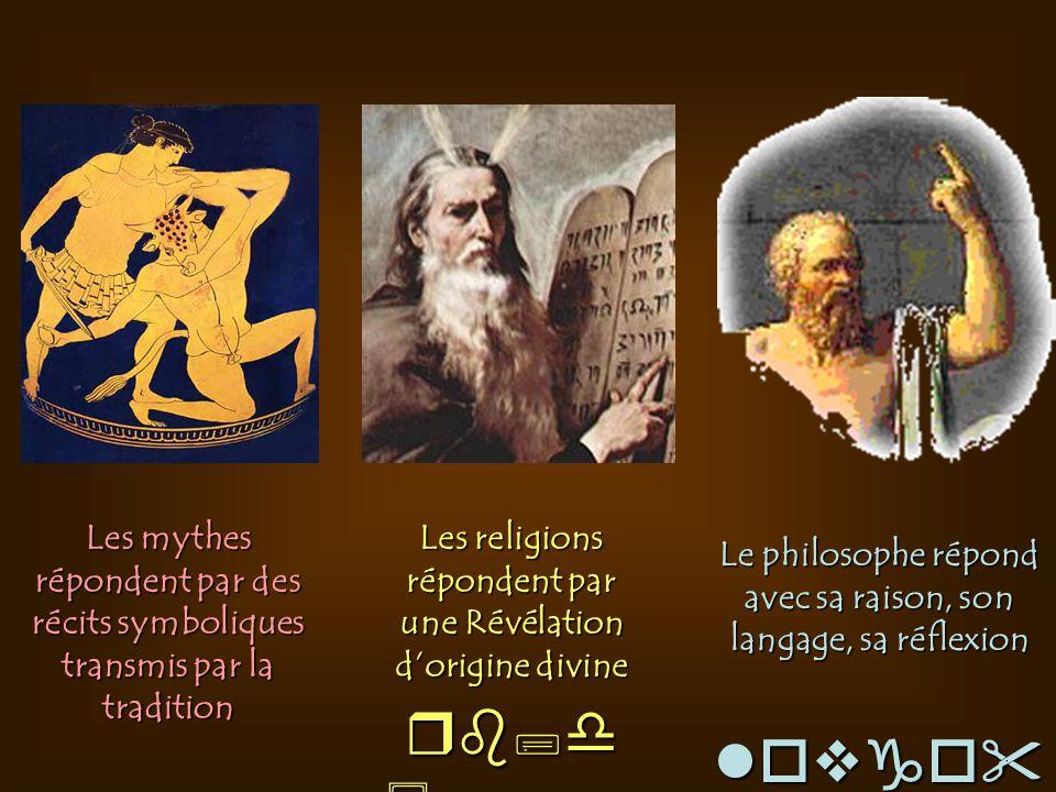 Les mythes répondent par des récits symboliques transmis par la tradition