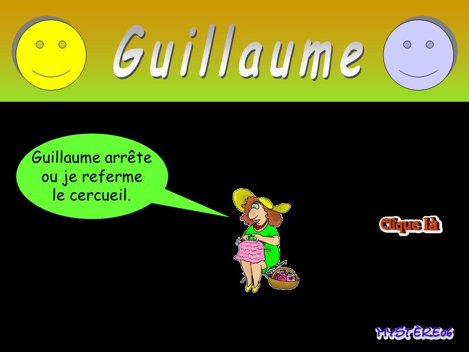 Guillaume NON Guillaume enlève Guillaume arrête ton doigt du nez