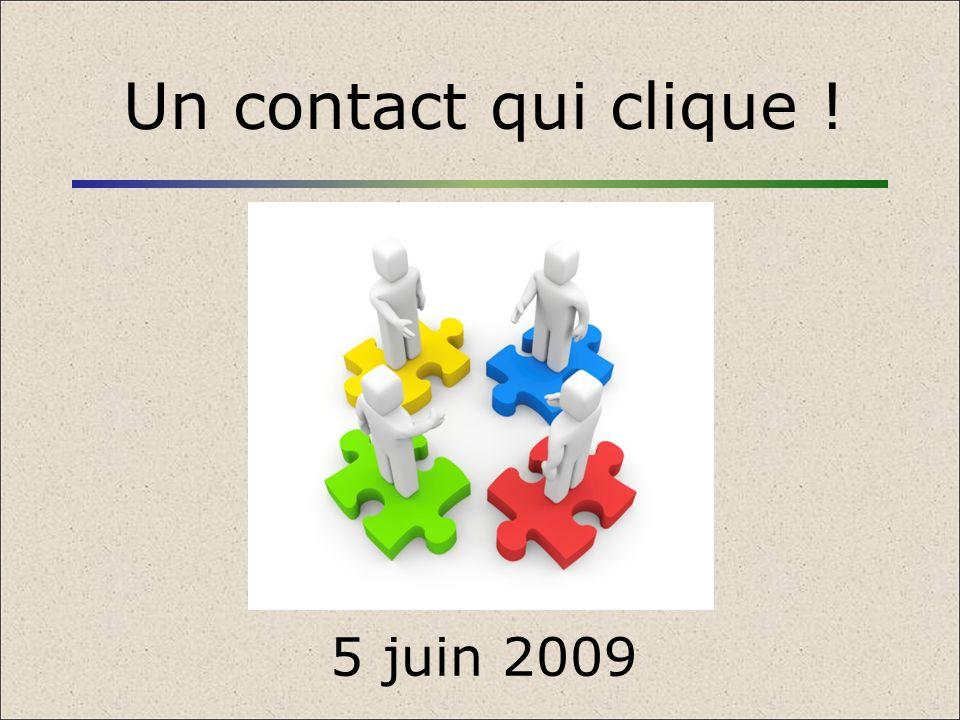 Un contact qui clique ! 5 juin 2009 1