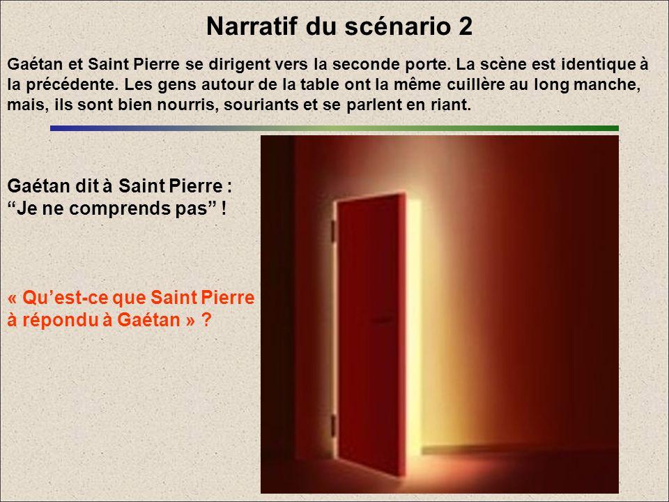 Narratif du scénario 2 Gaétan dit à Saint Pierre :