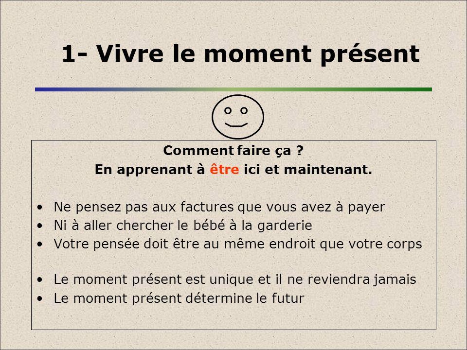 1- Vivre le moment présent