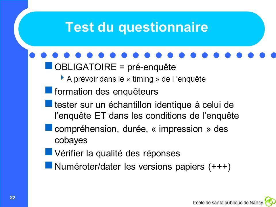 Test du questionnaire OBLIGATOIRE = pré-enquête